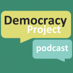 Democracy Project podcast